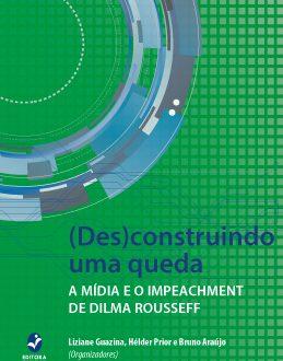 (Português do Brasil) Pesquisador do PPGCOM publica livro sobre a destituição de Dilma Rousseff